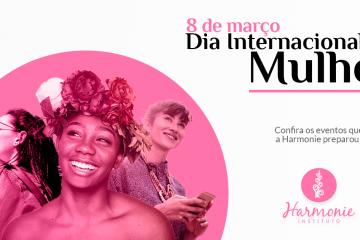 Mês das Mulheres na Harmonie Instituto